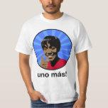 Uno Mas! Tee Shirt