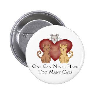 Uno puede nunca tener demasiados gatos pin redondo de 2 pulgadas