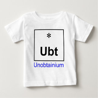 Unobtainium (aka: the unavailability) baby T-Shirt
