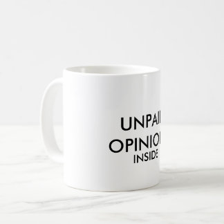 """Unpaid Opinions Inside"" mug"