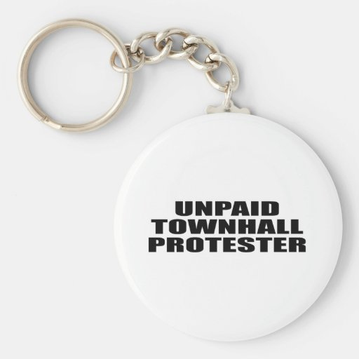 Unpaid Townhall Protester Key Chain