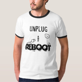 Unplug and Reboot T-Shirt
