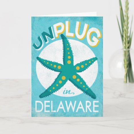 Unplug In Delaware Starfish Beach Nautical Card