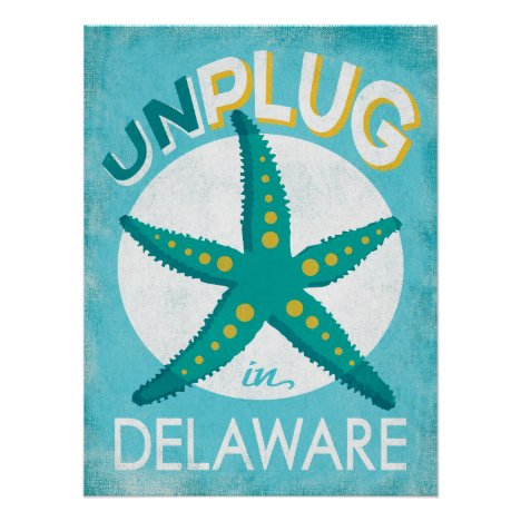 Unplug In Delaware Starfish Beach Nautical Poster