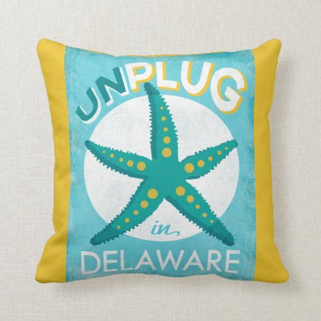 Unplug In Delaware Starfish Beach Nautical Throw Pillow