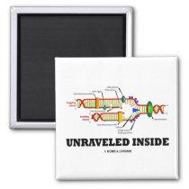 Unraveled Inside (DNA Replication Humor) Refrigerator Magnet