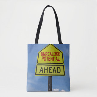 Unrealized Potential Ahead Tote Bag