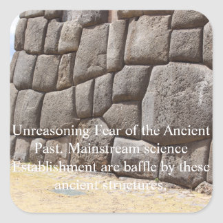 Unreasoning Fear of the Ancient Past Square Sticker