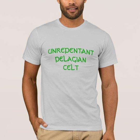 Unrepentant Pelagian Celt T-Shirt