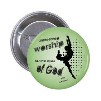 Unreserved Worship button/badge Pinback Button