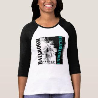 Unrestricted Ballroom Dancer t-shirt T-shirts