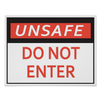 Unsafe Do Not Enter Sign Poster
