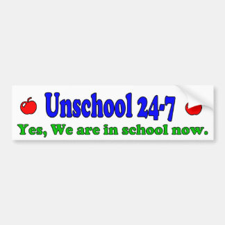 Unschool 24-7 Bumper Sticker Car Bumper Sticker
