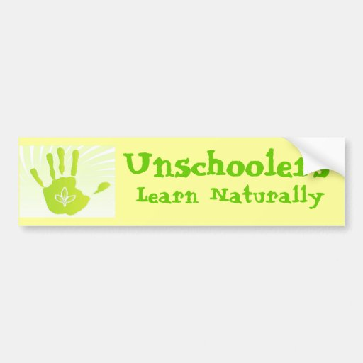 Unschoolers Learn Naturally Bumper Stickers