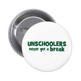 Unschoolers Never Get a Break 2 Inch Round Button