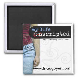 unscripted, www.triciagoyer.com - Customized 2 Inch Square Magnet