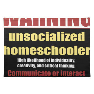 unsocialized homeschoolers cloth placemat