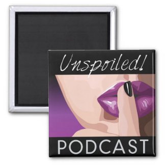 UNspoiled! Button 2 Inch Square Magnet