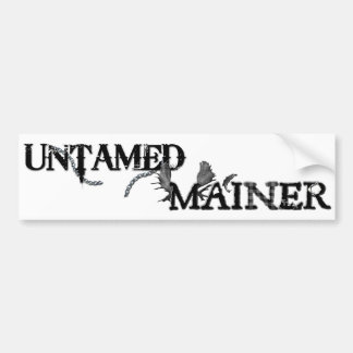 Untamed Mainer Bumper Sticker Car Bumper Sticker