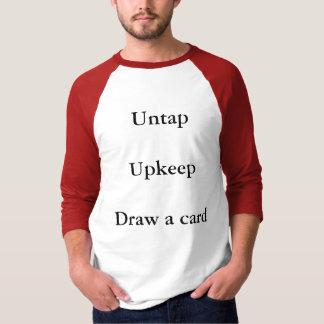 Untap UpkeepDraw a card T-Shirt