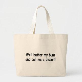 Unte con mantequilla mis bollos y llámeme una gall bolsa tela grande
