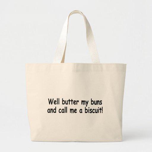 Unte con mantequilla mis bollos y llámeme una gall bolsa lienzo