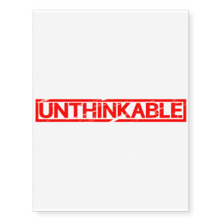 Unthinkable Stamp Temporary Tattoos