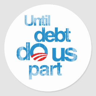 Until debt do us part Faded.png Classic Round Sticker