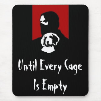 Until Every Cage Is Empty Mouse Pad