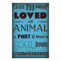 """Until You Have Loved An Animal..."" Poster Blue"
