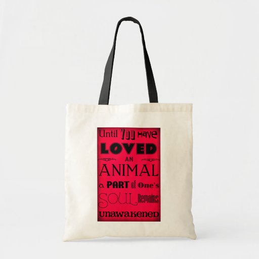 """""""Until You Have Loved An Animal..."""" Tote Bag Red"""