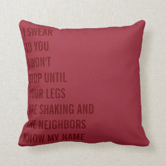 Until Your Legs Are Shaking | Naughty Funny Pillow