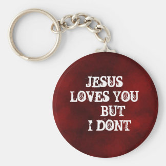Untitled-2, JESUS LOVES YOU     BUT    I DONT Keychain