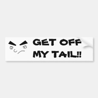 Untitled, GET OFF MY TAIL!! Bumper Stickers