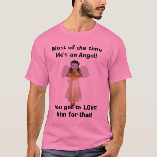 untitled, Most of the time He's an Angel!, You ... T-Shirt
