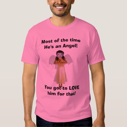 untitled, Most of the time He's an Angel!, You ... Tees