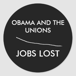 Untitled, OBAMA AND THE UNIONS, JOBS LOST Classic Round Sticker