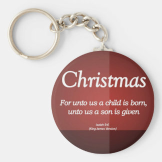 Unto us a son is given Christmas Isaiah 9-6 Keychain