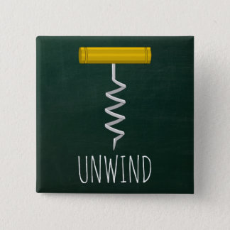 Unwind Corkscrew Wine Humor Pinback Button