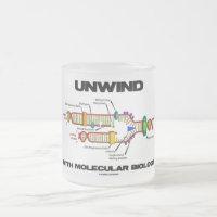 Unwind With Molecular Biology (DNA Replication) 10 Oz Frosted Glass Coffee Mug