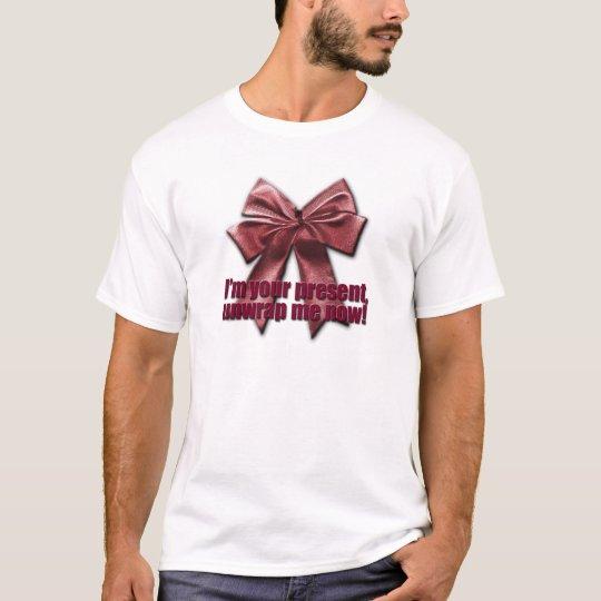 Unwrap Me Now! T-Shirt