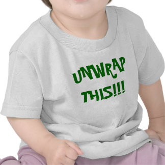 UNWRAP THIS!!! T-SHIRTS