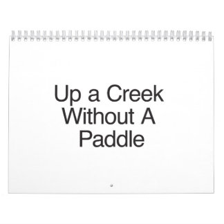 Up a Creek Without A Paddle Calendar