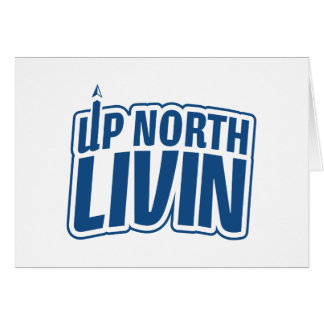 Up North Livin Card