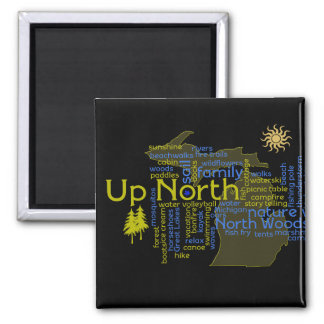 Up North - more Michigan 2 Inch Square Magnet