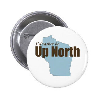 Up North - Wisconsin Button
