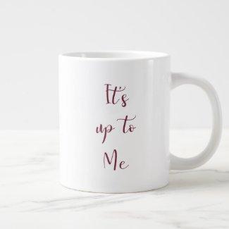 Up to Me Jumbo Mug
