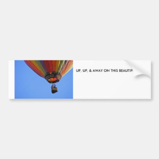 """Up, up and away"" Car Bumper Sticker"