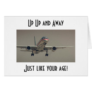 UP UP AND AWAY-JUST LIKE YOUR AGE CARD