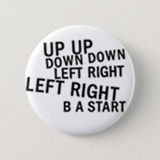 up up down down left right left right b a start pinback button